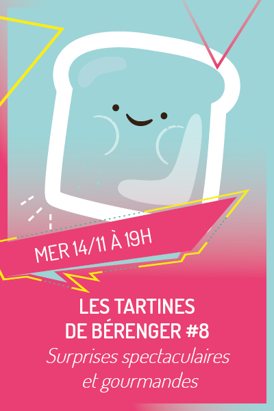 LES TARTINES DE BÉRENGER #8